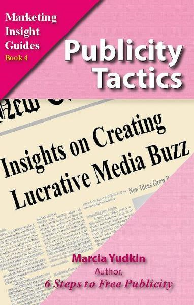 Publicity Tactics: Insights on Creating Lucrative Media Buzz