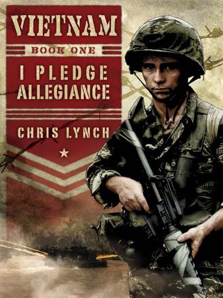 Vietnam #1: I Pledge Allegiance By: Chris Lynch