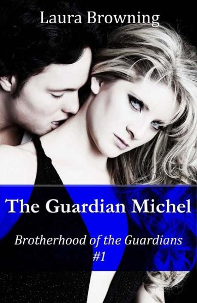 The Guardian Michel (Brotherhood of the Guardians #1)