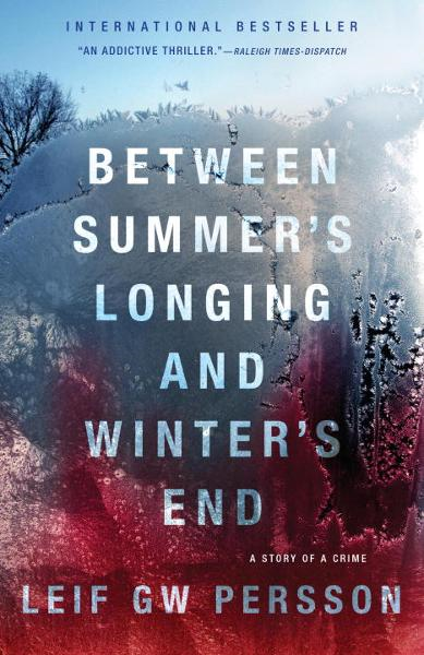 Between Summer's Longing and Winter's End By: Leif GW Persson