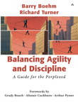 Balancing Agility and Discipline: A Guide for the Perplexed By: Barry Boehm,Richard Turner