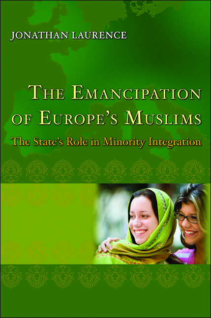 The Emancipation of Europe's Muslims The State's Role in Minority Integration