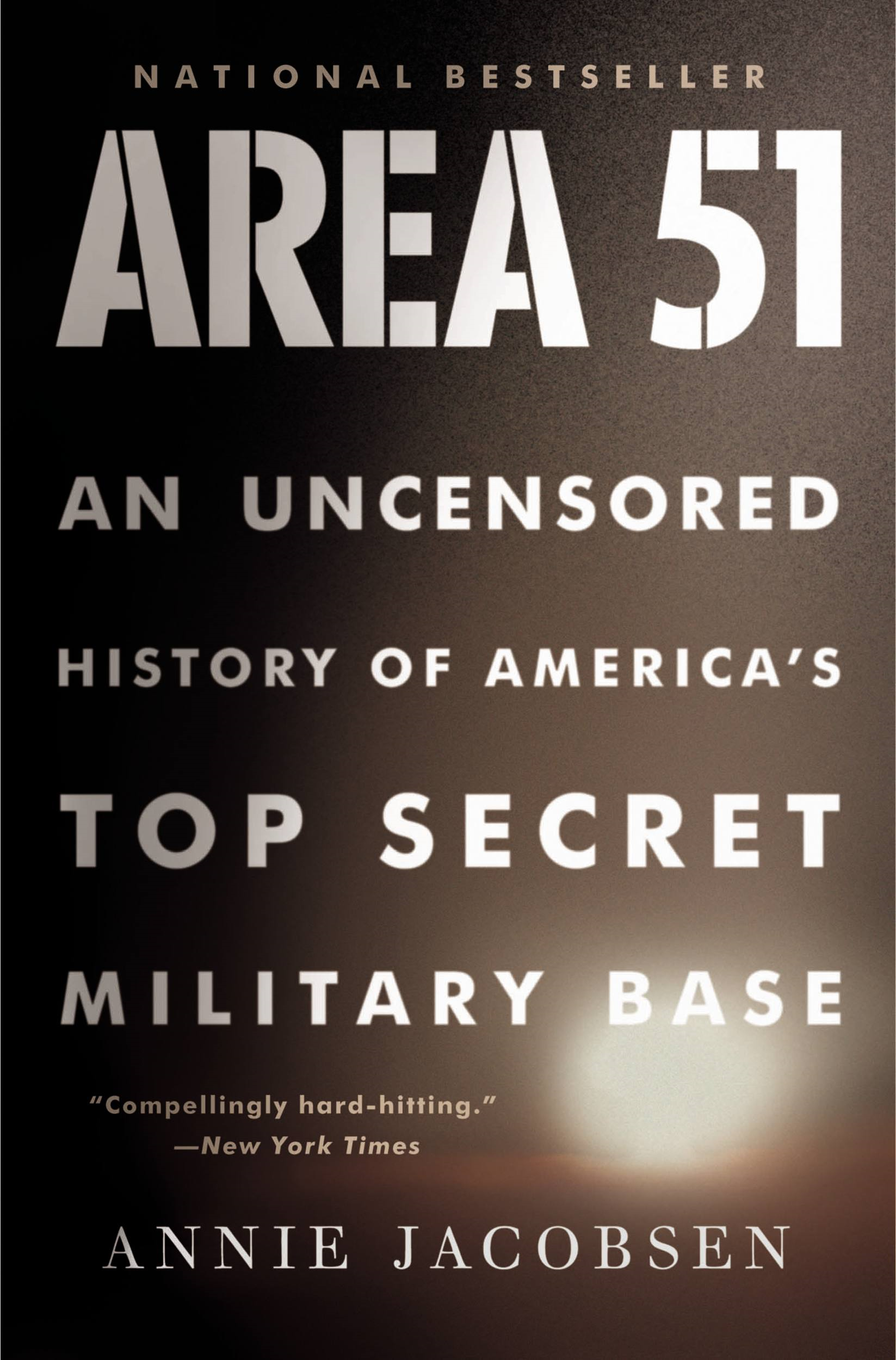 Area 51 By: Annie Jacobsen