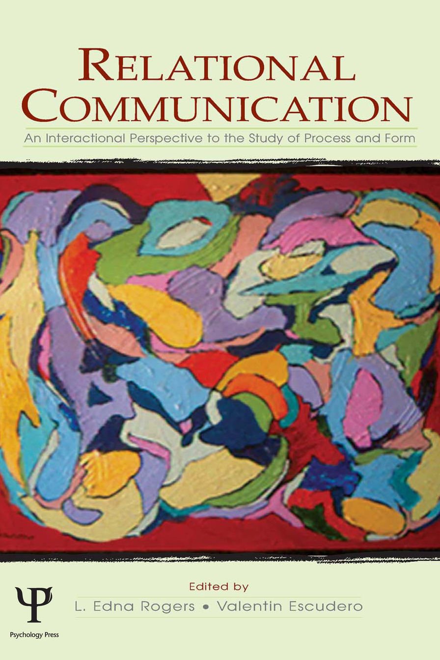 Relational Communication An Interactional Perspective To the Study of Process and Form
