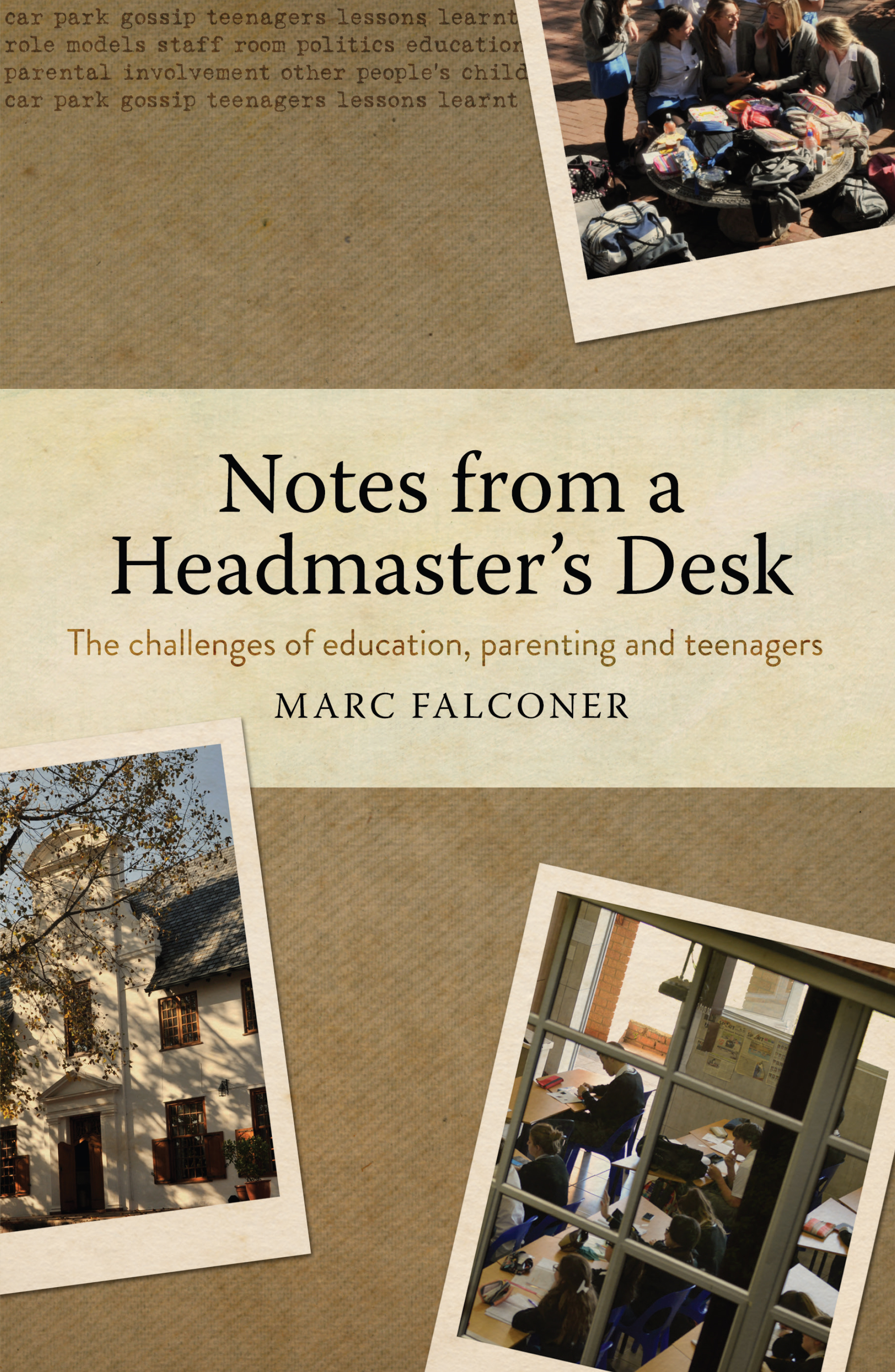 Notes from a Headmaster's desk The challenges of education, parenting and teenagers