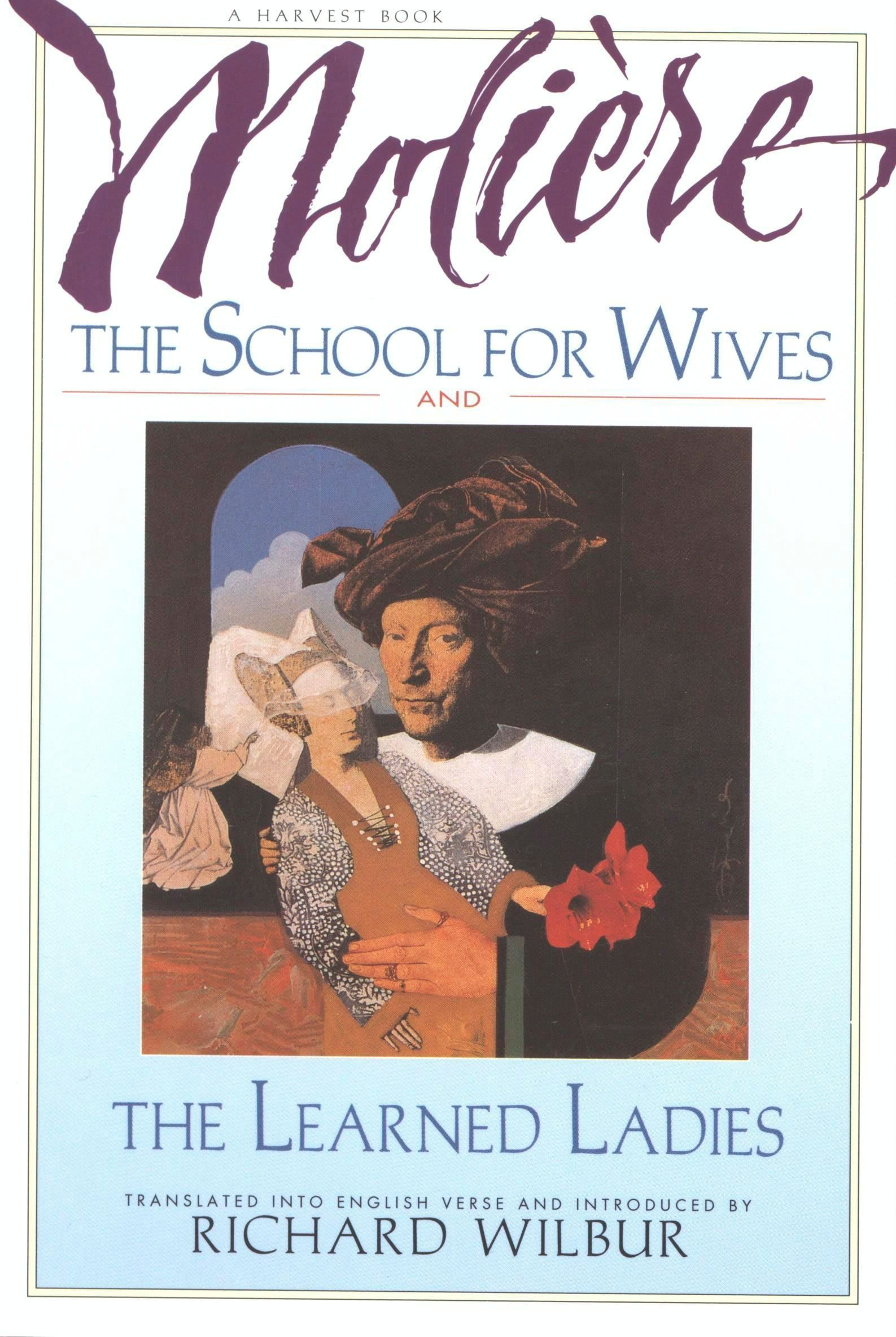 The School for Wives and The Learned Ladies, by Moliere