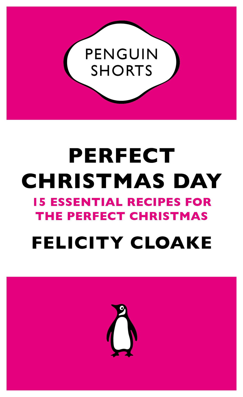 Perfect Christmas Day (Penguin Specials) 15 Essential Recipes for the Perfect Christmas