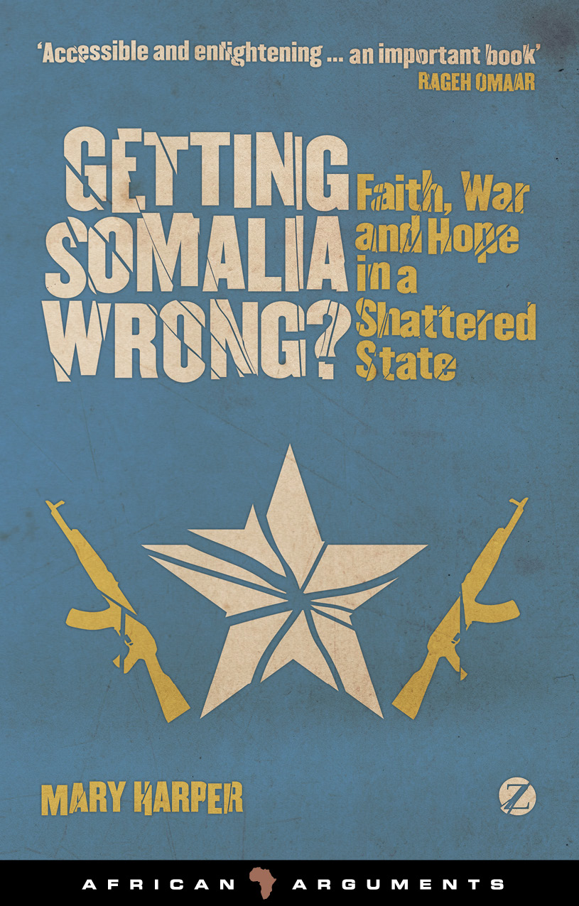 Getting Somalia Wrong? By: Mary Harper