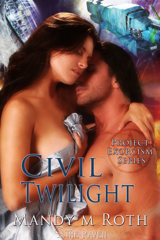 Mandy M. Roth - Civil Twilight: Project Exorcism, Book 4