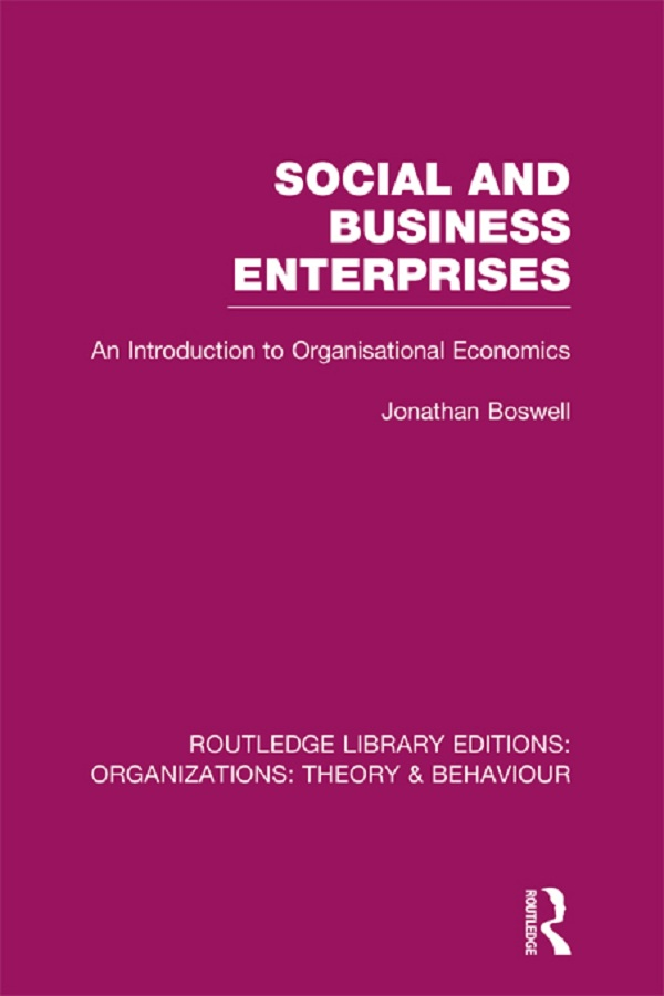 Social and Business Enterprises An Introduction to Organisational Economics