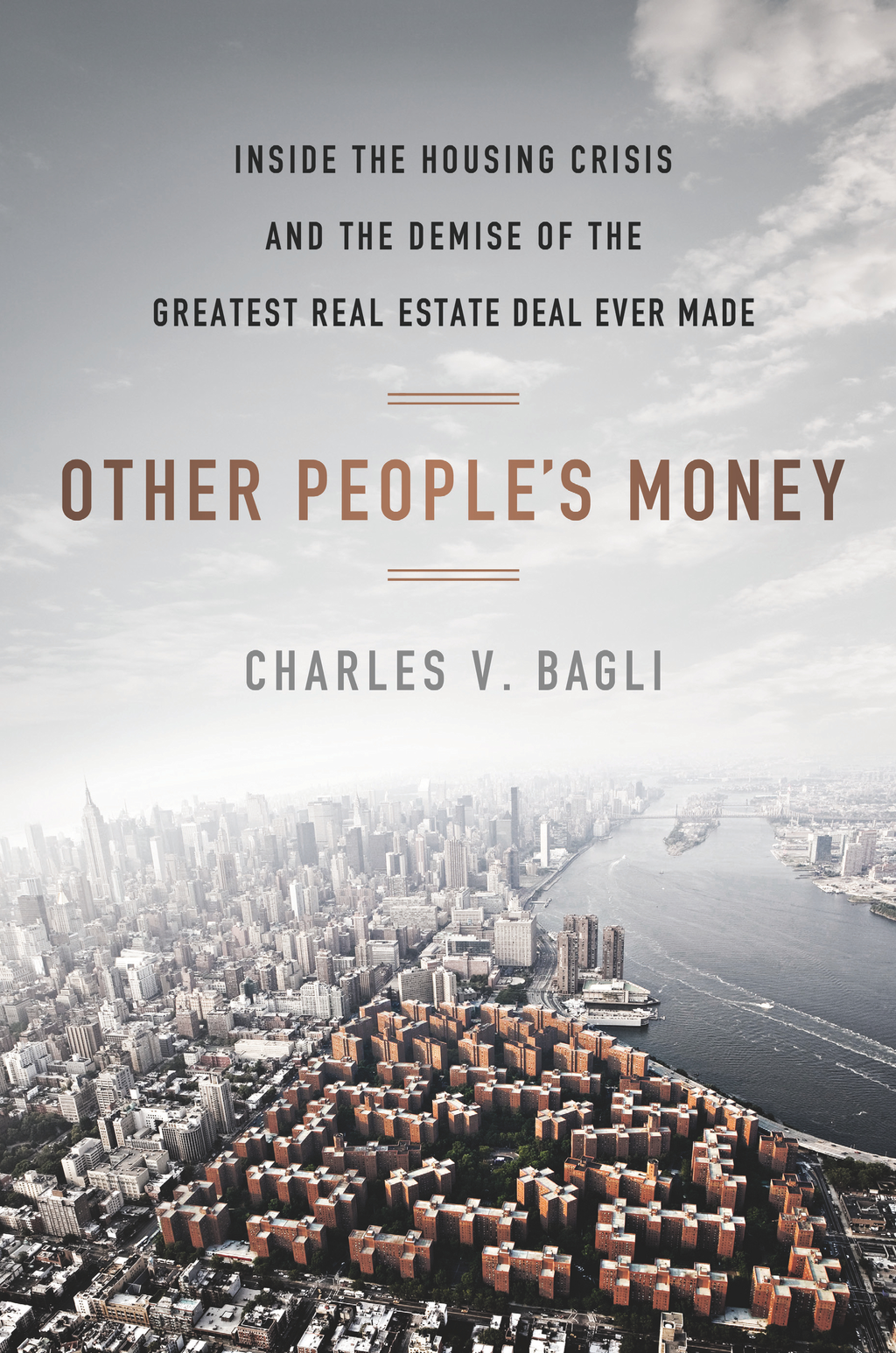 Other People's Money Inside the Housing Crisis and the Demise of the Greatest Real Estate Deal Ever Made