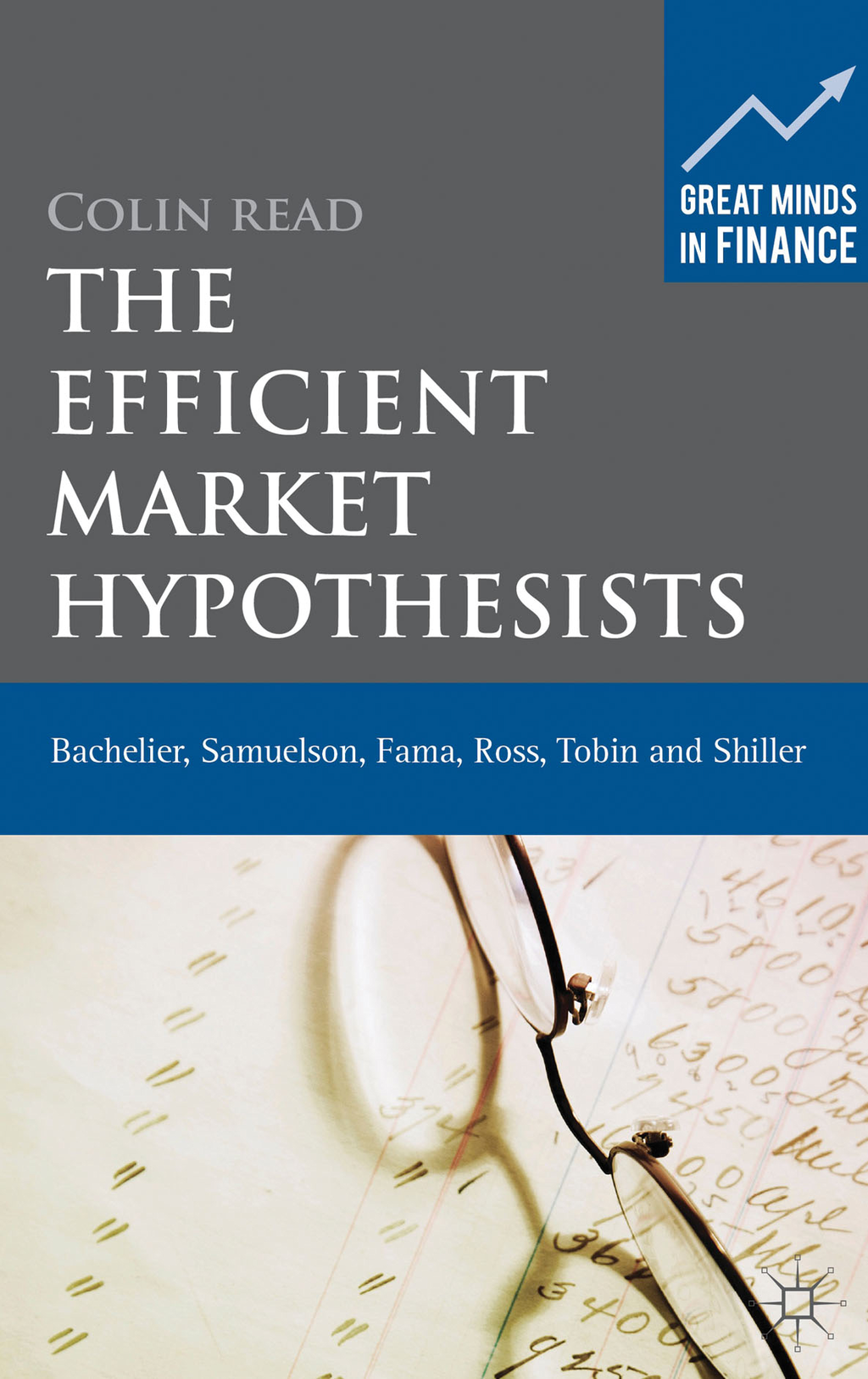 The Efficient Market Hypothesists Bachelier,  Samuelson,  Fama,  Ross,  Tobin and Shiller