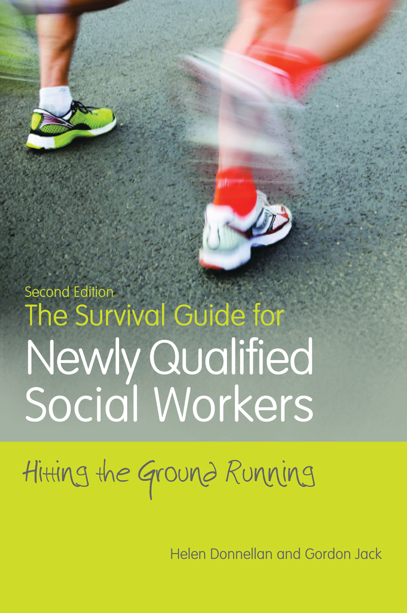 The Survival Guide for Newly Qualified Social Workers,  Second Edition Hitting the Ground Running