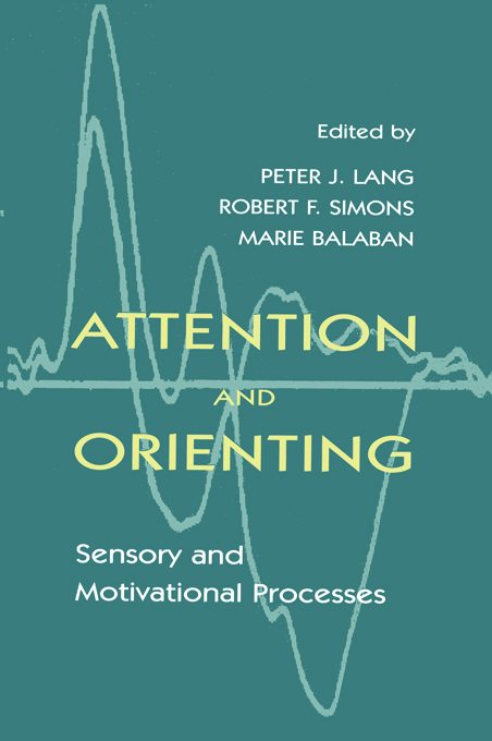 Attention and Orienting Sensory and Motivational Processes