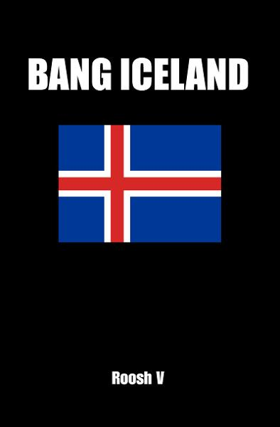 Bang Iceland: How To Sleep With Icelandic Women In Iceland By: Roosh V