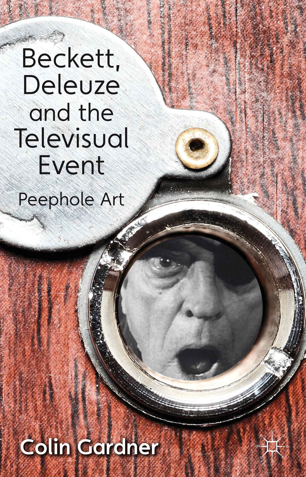 Beckett, Deleuze and the Televisual Event Peephole Art