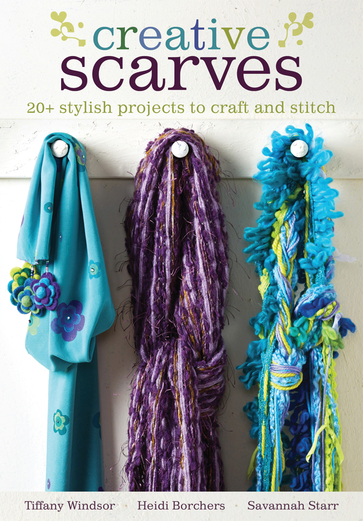 Creative Scarves 20+ Stylish Projects to Craft and Stitch
