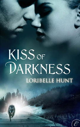 Kiss of Darkness By: Loribelle Hunt
