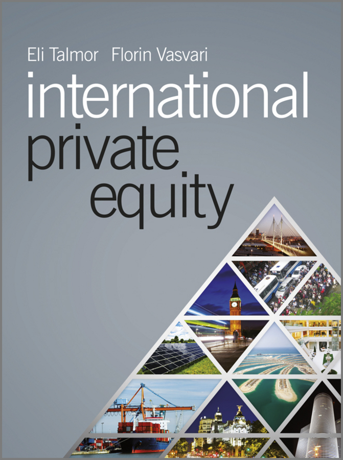 International Private Equity By: Eli Talmor,Florin Vasvari