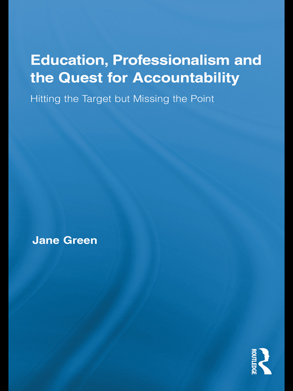 Education,  Professionalism and the Quest for Accountability Hitting the Target but Missing the Point