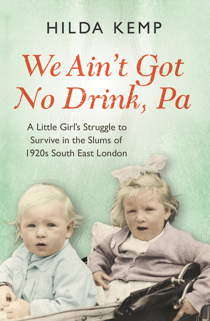 'We Ain't Got No Drink,  Pa' A Little Girl's Struggle to Survive in the Slums of 1920s South East London