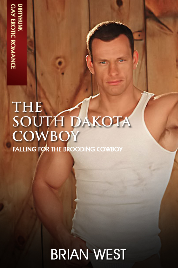 The South Dakota Cowboy (Dirtyhunk Gay Erotic Romance)