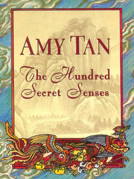 The Hundred Secret Senses: A Novel By: Amy Tan
