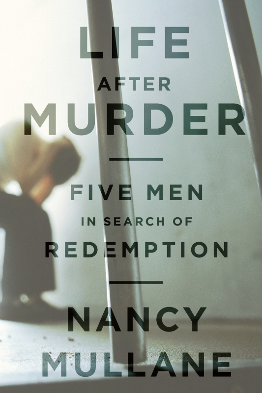 Life After Murder By: Nancy Mullane