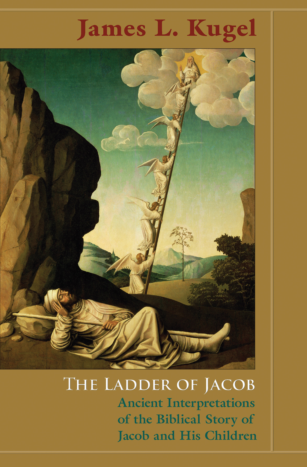 The Ladder of Jacob Ancient Interpretations of the Biblical Story of Jacob and His Children