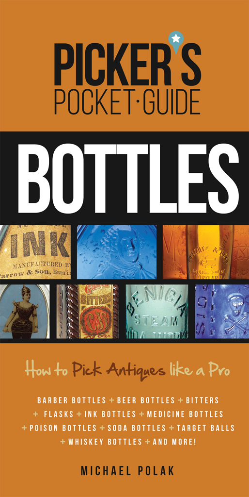 Picker's Pocket Guide to Bottles How to Pick Antiques Like a Pro