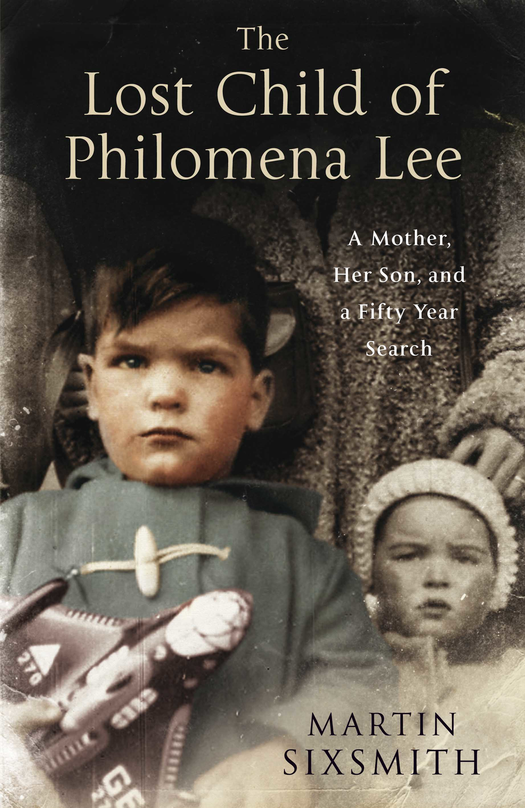 The Lost Child of Philomena Lee A Mother, Her Son and a Fifty Year Search