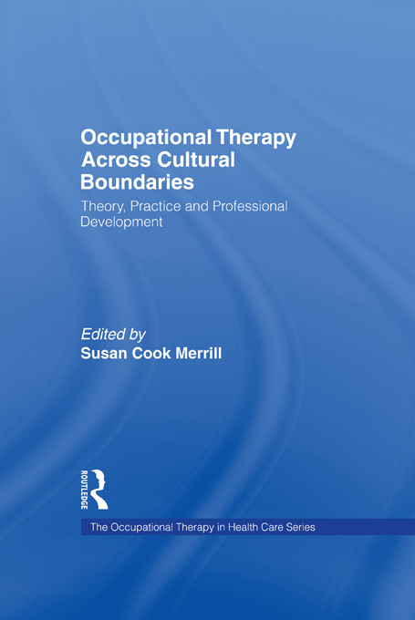 Occupational Therapy Across Cultural Boundaries Theory,  Practice and Professional Development