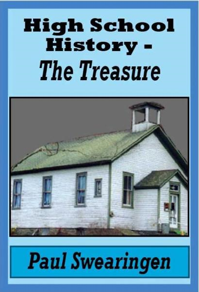 High School History – The Treasure (fifth in the high school series)