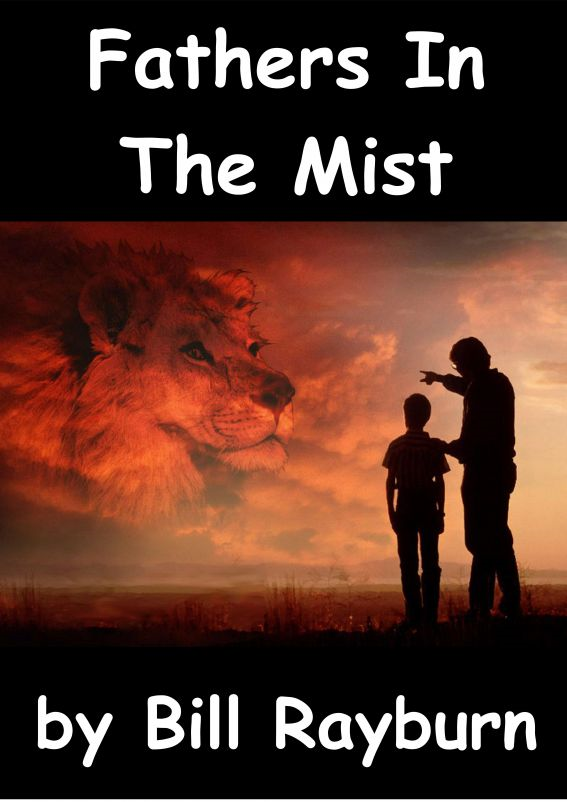 Fathers In The Mist By: Bill Rayburn