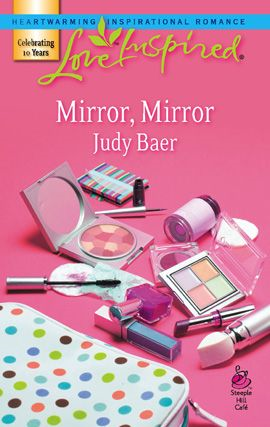 Mirror, Mirror By: Judy Baer