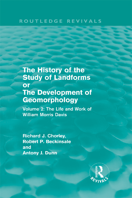 History of the Study of Landforms The Life and Work of William Morris Davis