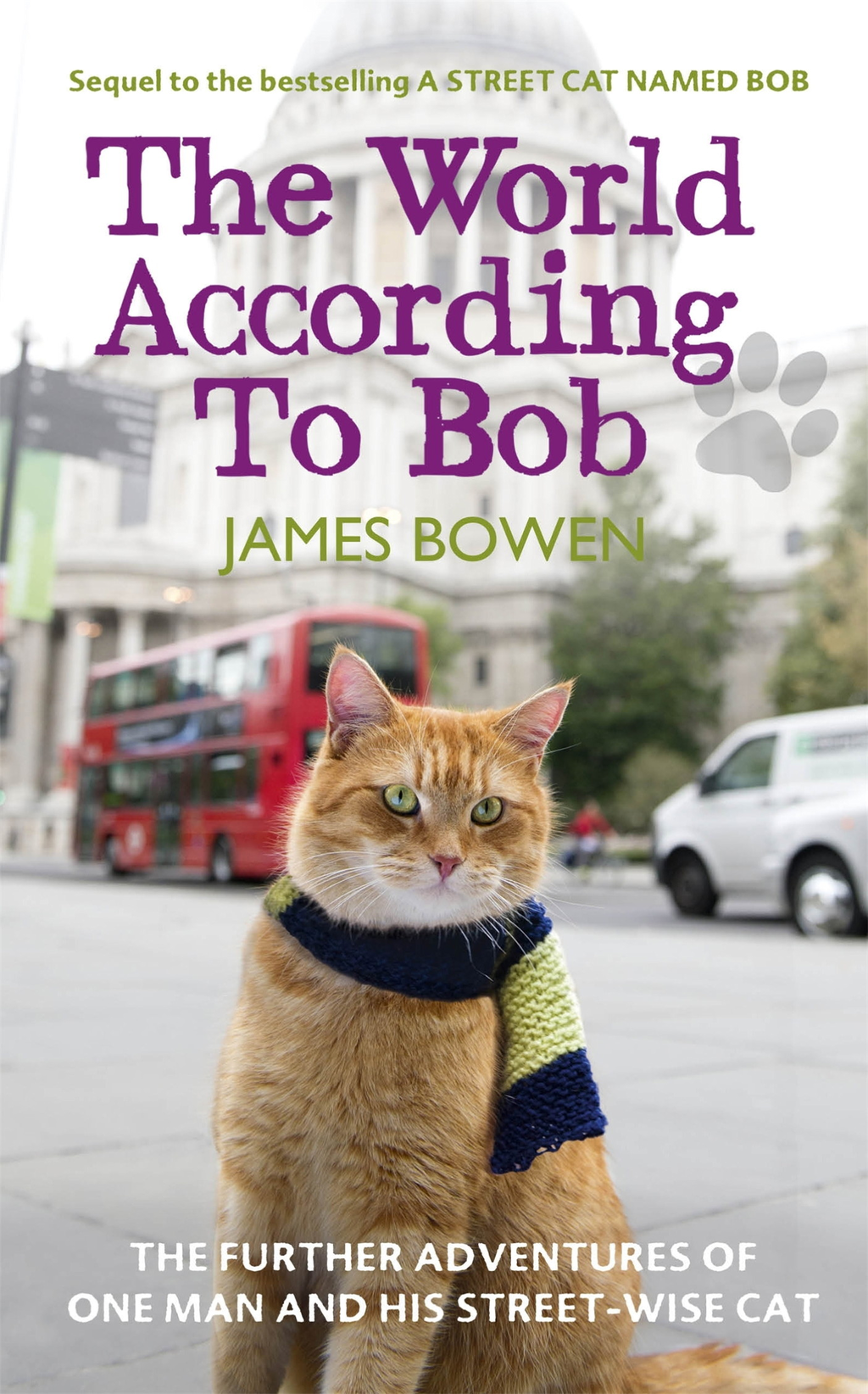 The World According to Bob The further adventures of one man and his street-wise cat