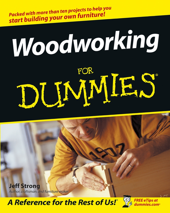 Woodworking For Dummies By: Jeff Strong