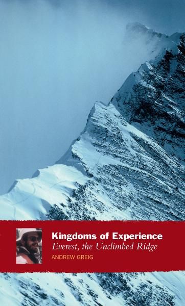 Kingdoms of Experience Everest,  the Unclimbed Ridge