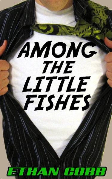 Among the Little Fishes By: Ethan Cobb