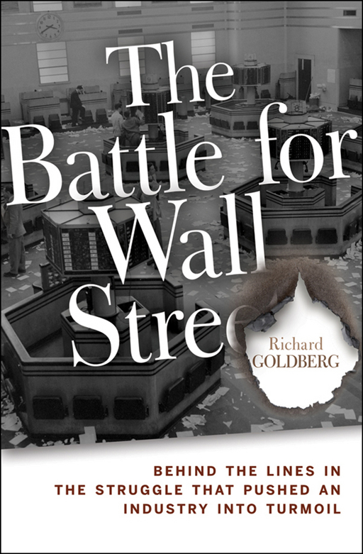 The Battle for Wall Street By: Richard Goldberg