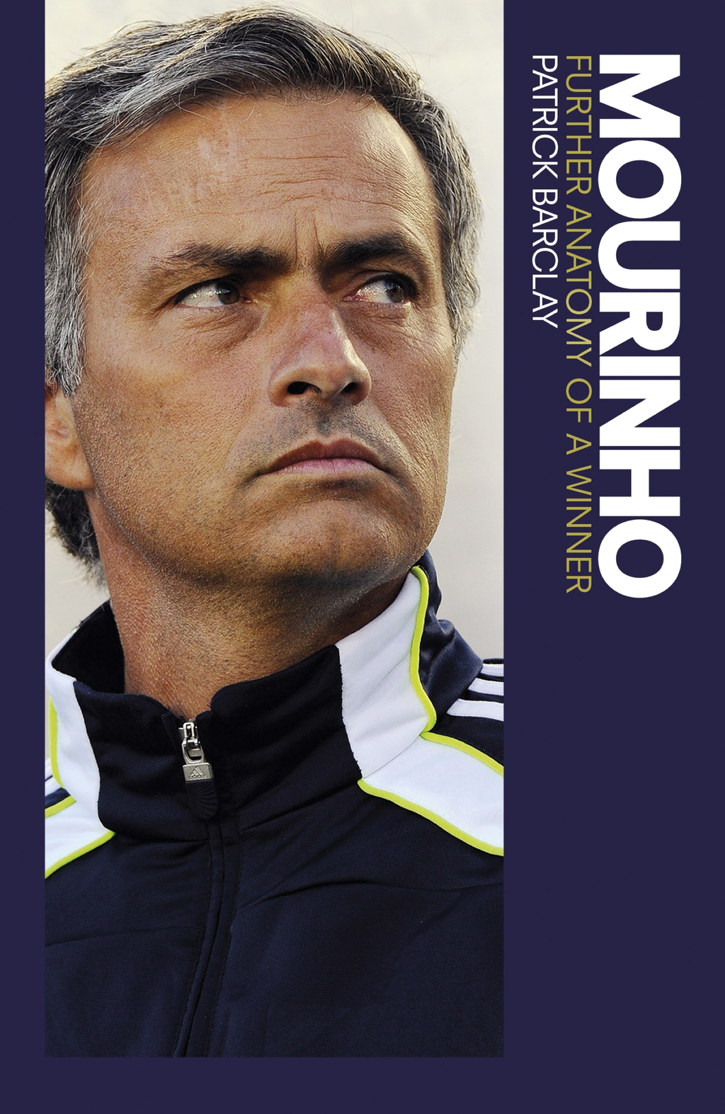 Mourinho: Further Anatomy of a Winner Further Anatomy of a Winner