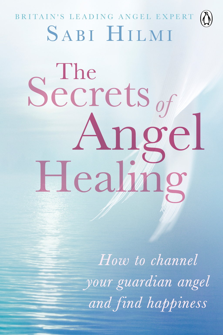 The Secrets of Angel Healing