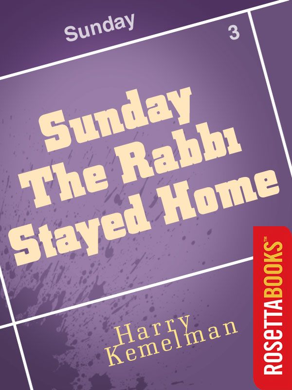 Sunday the Rabbi Stayed Home By: Harry Kemelman