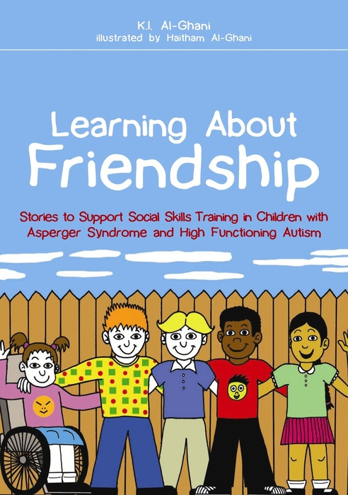 Learning About Friendship Stories to Support Social Skills Training in Children with Asperger Syndrome and High Functioning Autism