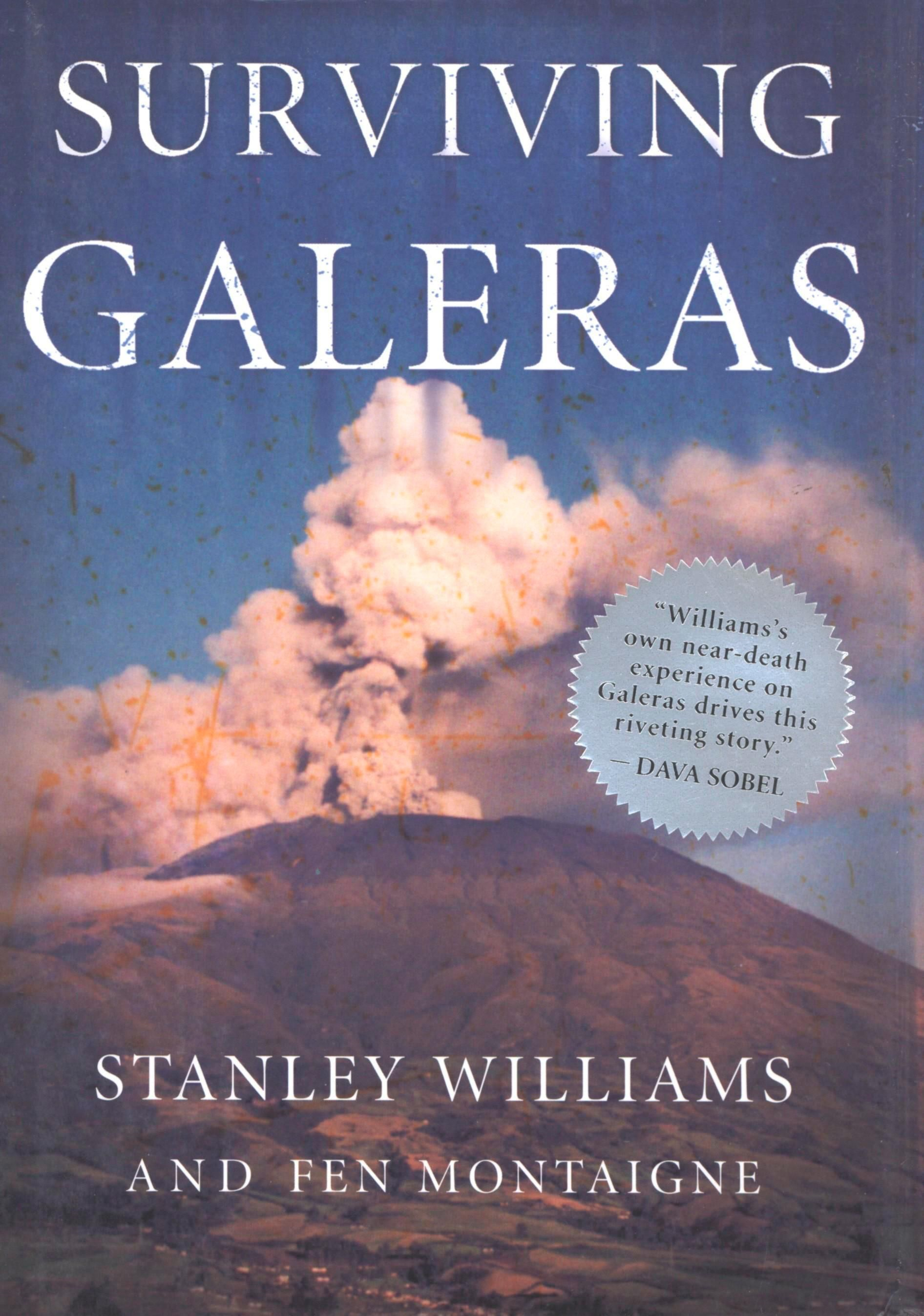 Surviving Galeras By: Fen Montaigne,Stanley Williams