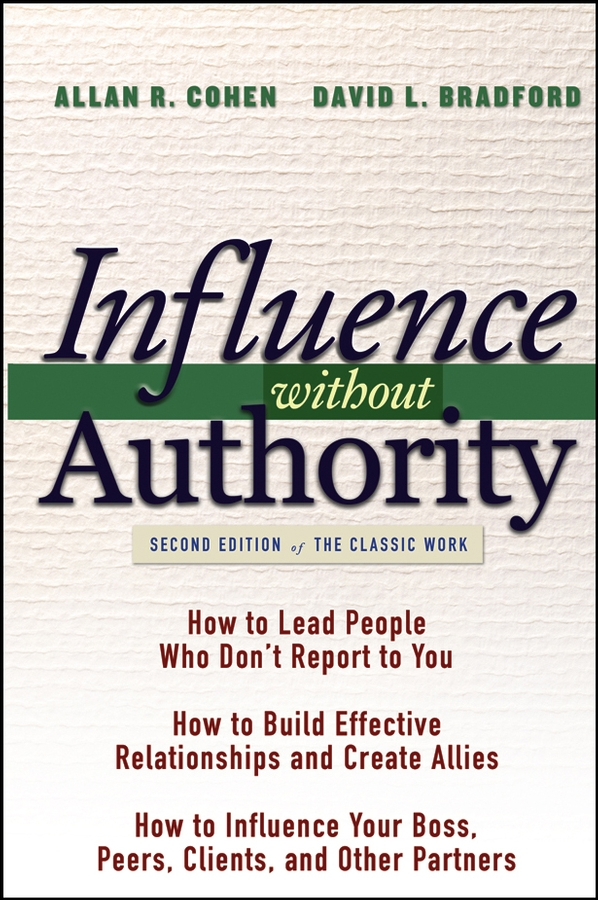 Influence Without Authority By: Allan R. Cohen,David L. Bradford
