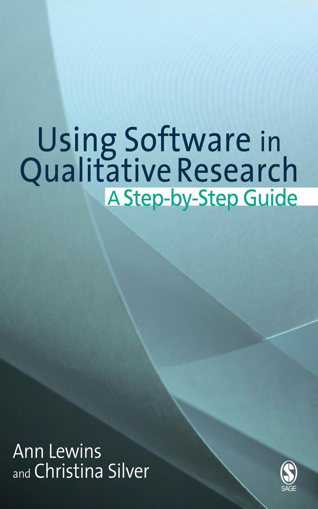 Using Software in Qualitative Research A Step-by-Step Guide