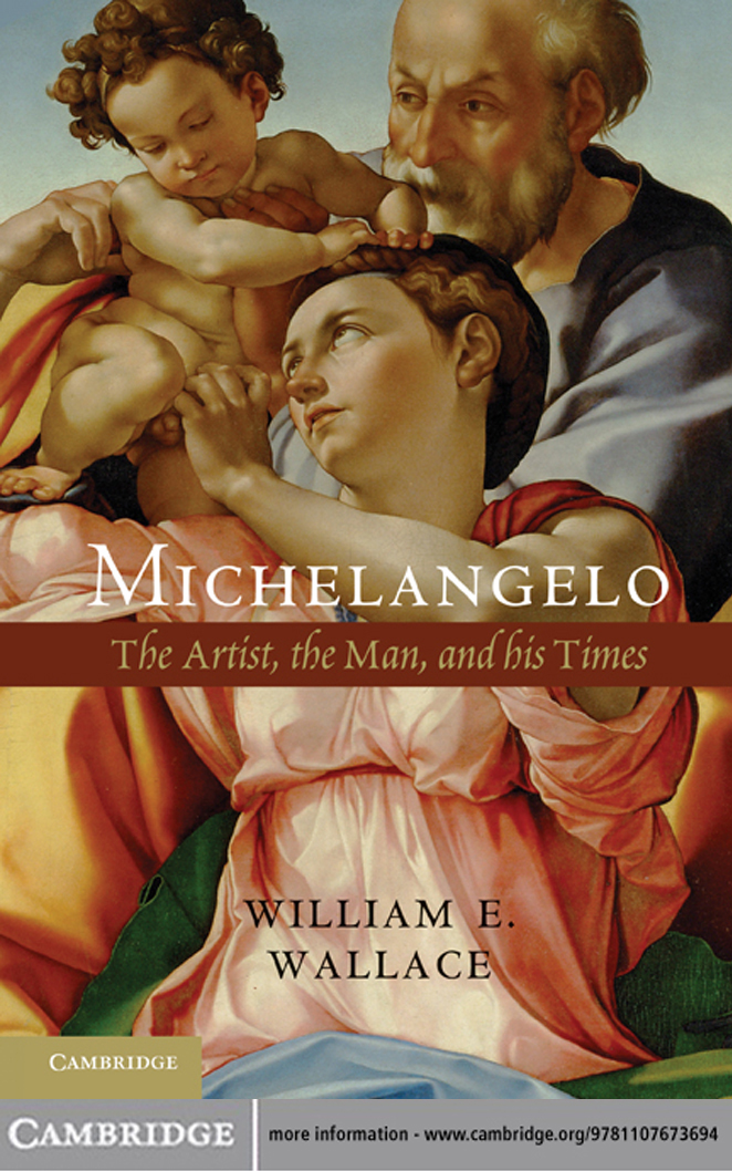 Michelangelo The Artist,  the Man and his Times