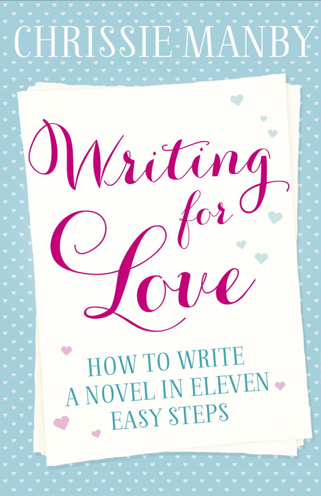 Writing for Love How to Write a Novel in Eleven Easy Steps